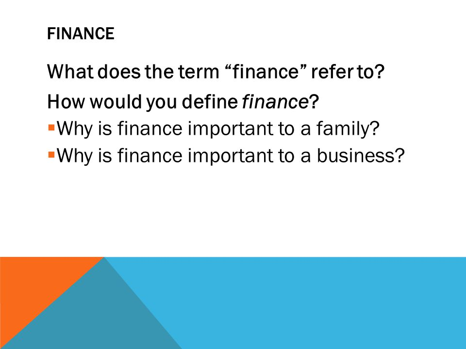 What does the term finance refer to How would you define finance