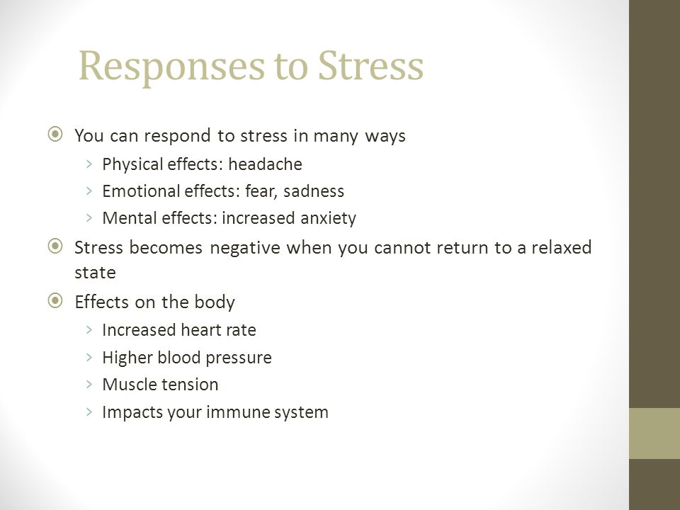 Responses to Stress You can respond to stress in many ways