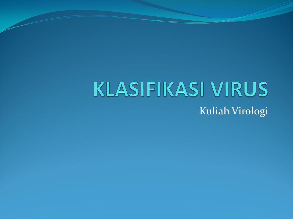 KLASIFIKASI VIRUS Kuliah Virologi