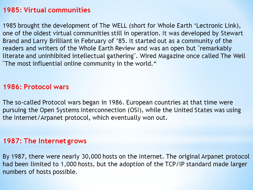 1985: Virtual communities 1986: Protocol wars 1987: The Internet grows