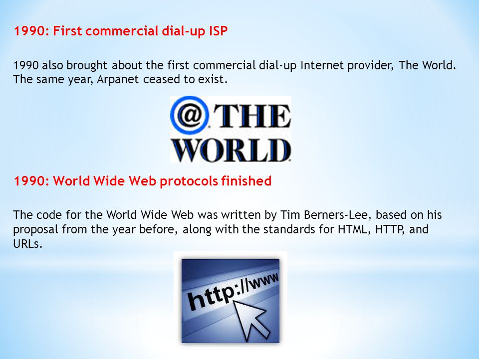 1990: First commercial dial-up ISP