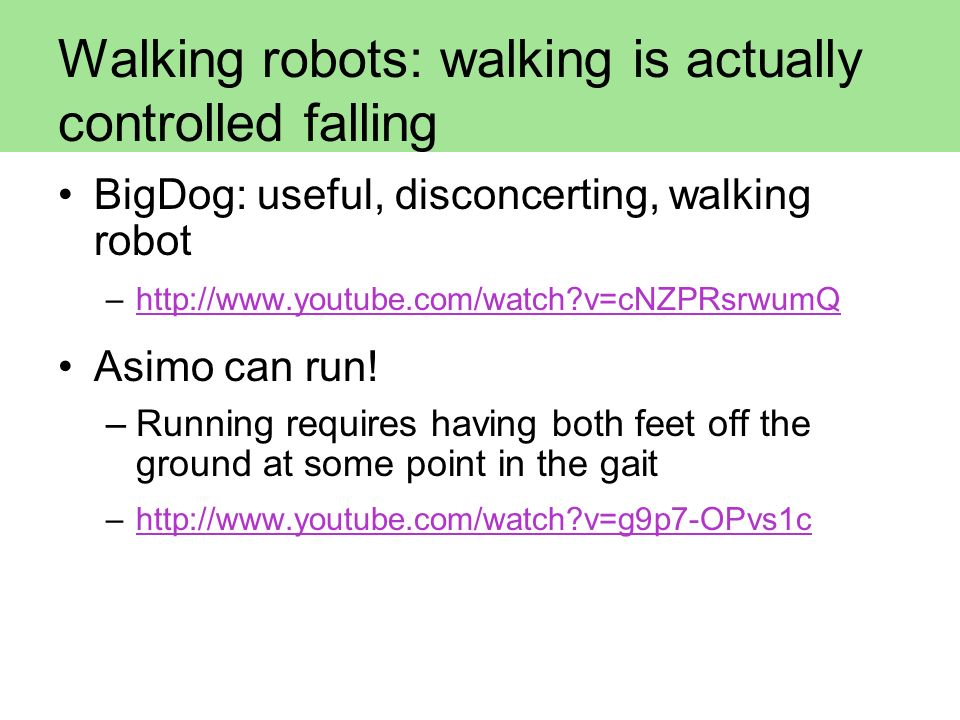 Walking robots: walking is actually controlled falling