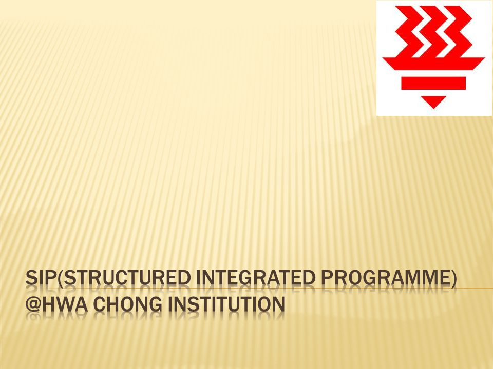 SIP(Structured Integrated programme) @Hwa Chong Institution