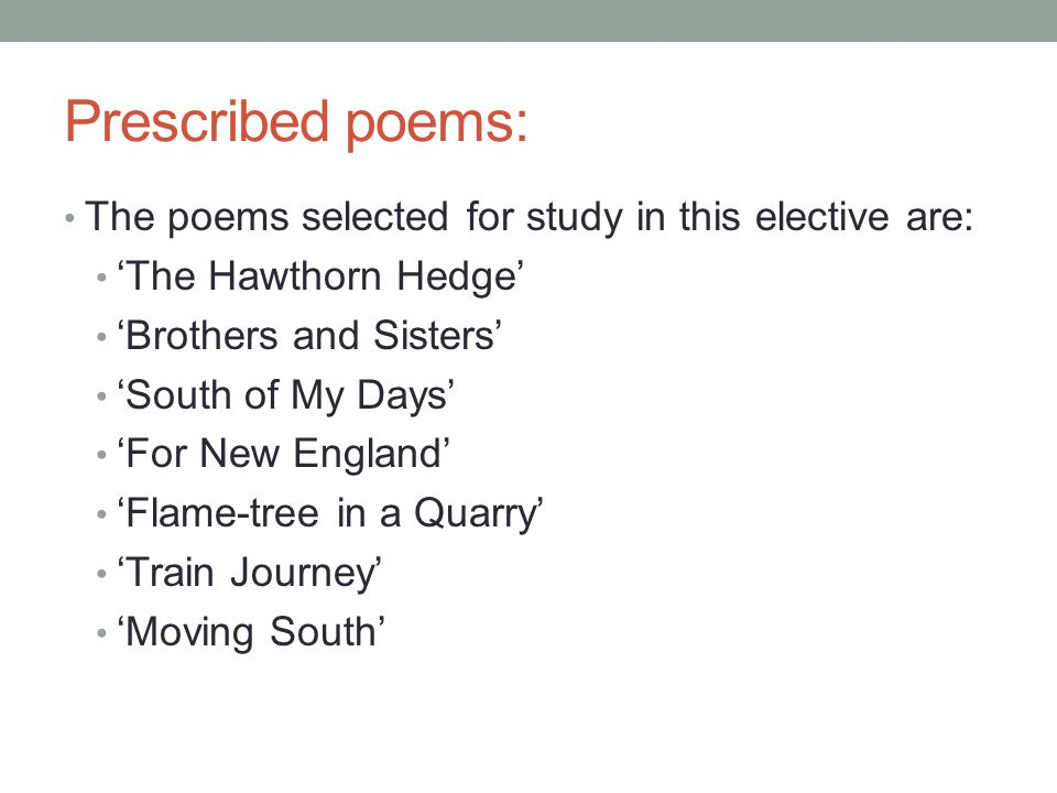 Prescribed poems: The poems selected for study in this elective are: