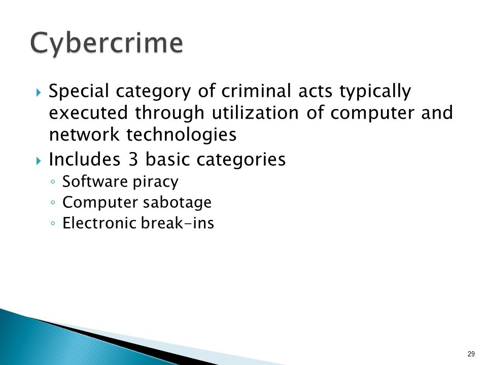Cybercrime Special category of criminal acts typically executed through utilization of computer and network technologies.