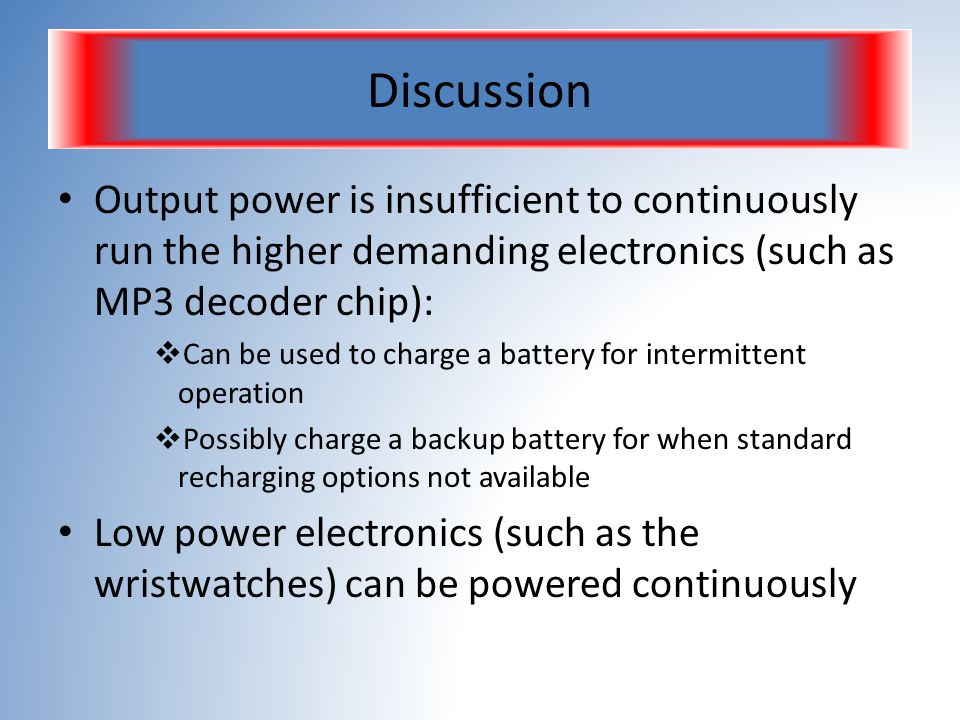 Discussion Output power is insufficient to continuously run the higher demanding electronics (such as MP3 decoder chip):