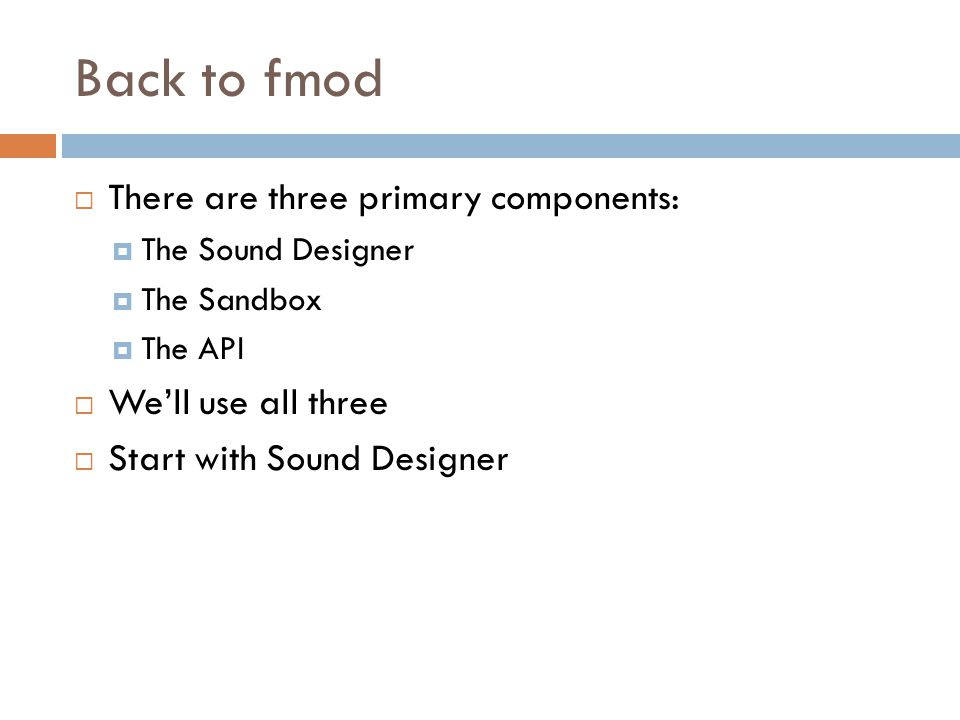 Back to fmod There are three primary components: We'll use all three