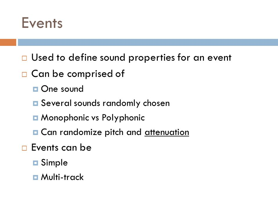 Events Used to define sound properties for an event