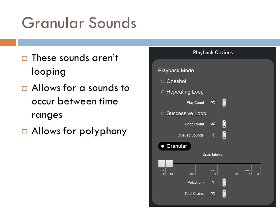 Granular Sounds These sounds aren't looping