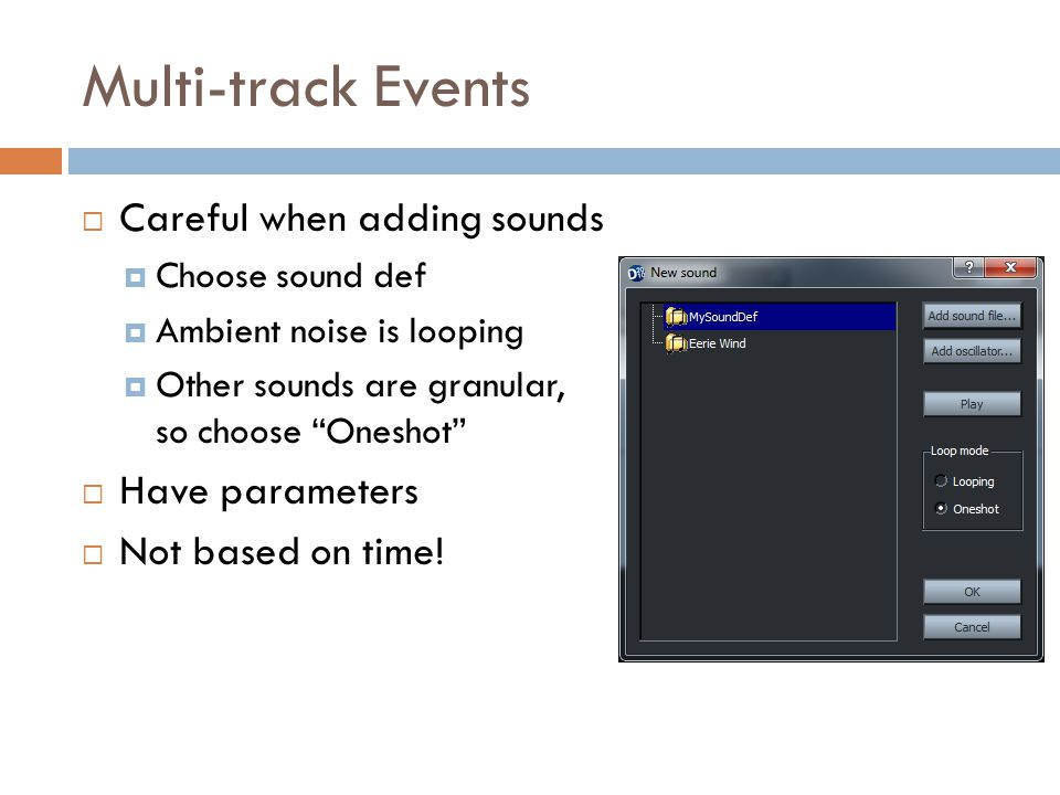 Multi-track Events Careful when adding sounds Have parameters