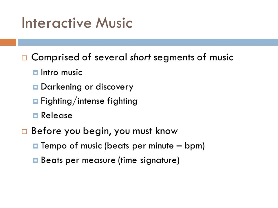 Interactive Music Comprised of several short segments of music