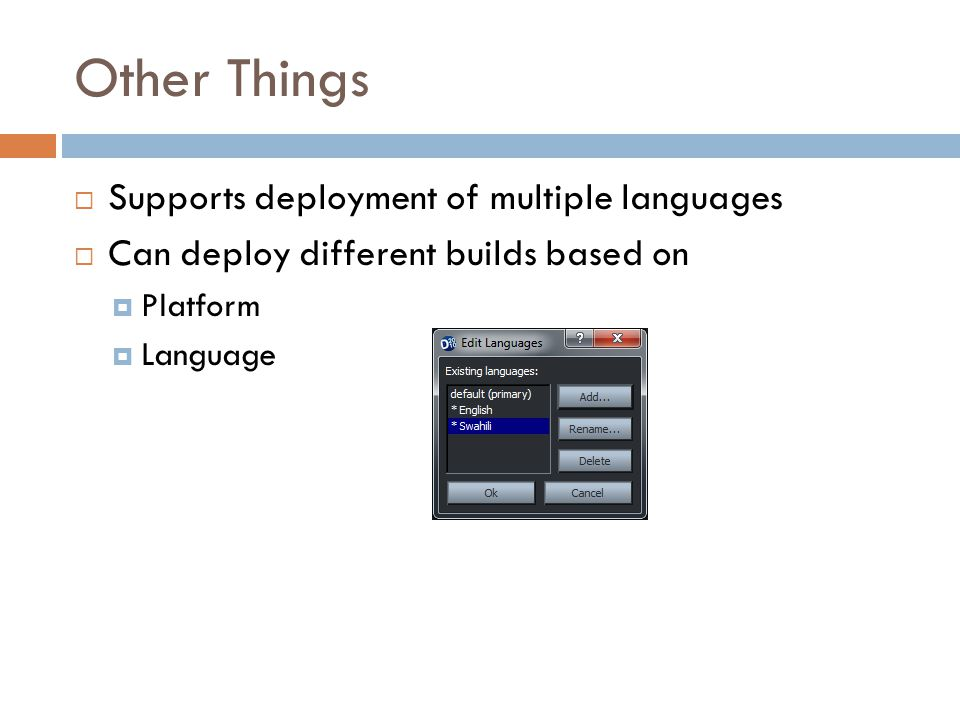 Other Things Supports deployment of multiple languages