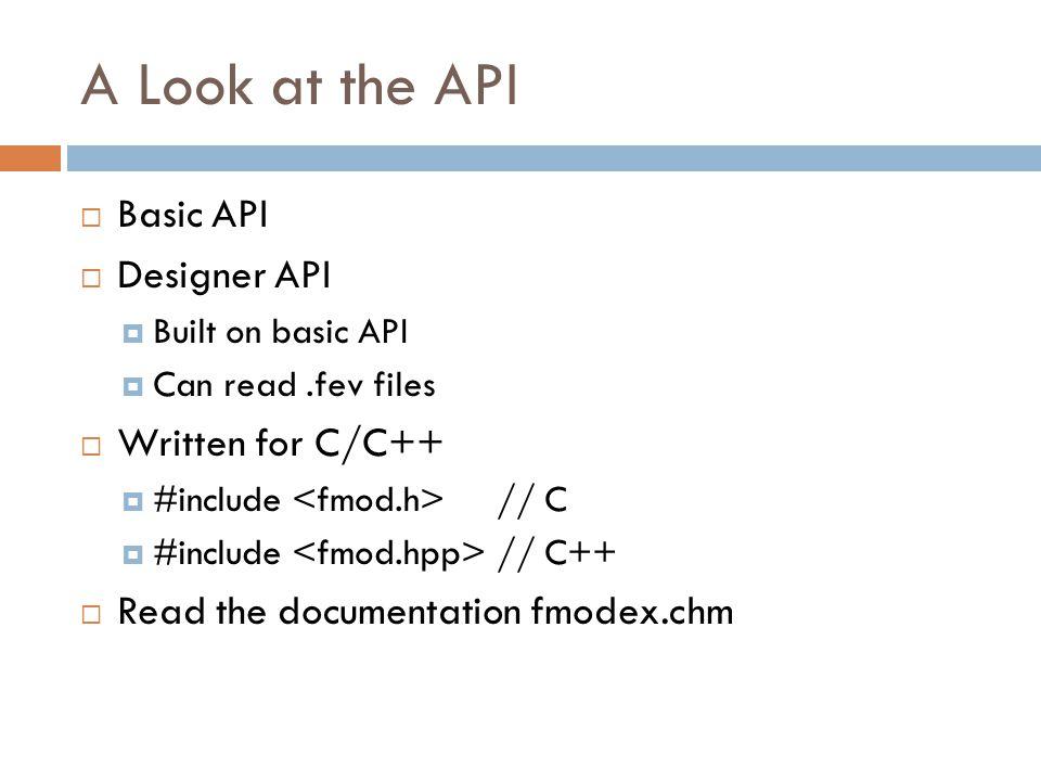 A Look at the API Basic API Designer API Written for C/C++