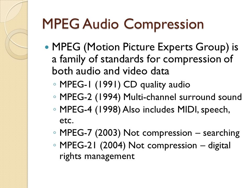 tutorial questions mpeg audio compression mp3 Container files can contain data encoded using various compression adobe premiere pro supports several audio mp3 audio: mp4: quicktime movie, xdcam ex: mpeg.