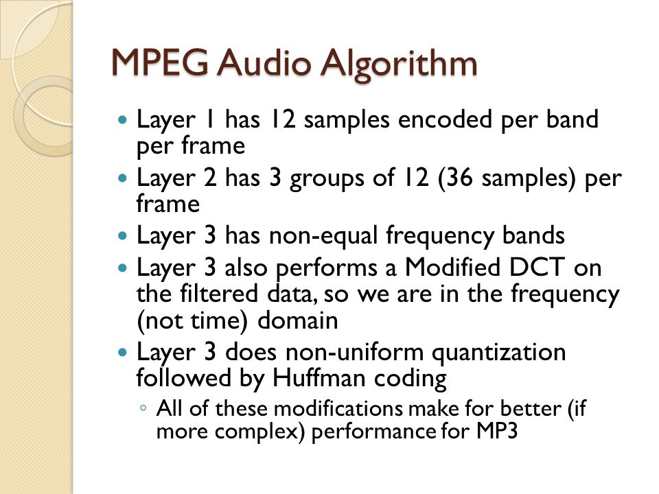MPEG Audio Algorithm Layer 1 has 12 samples encoded per band per frame