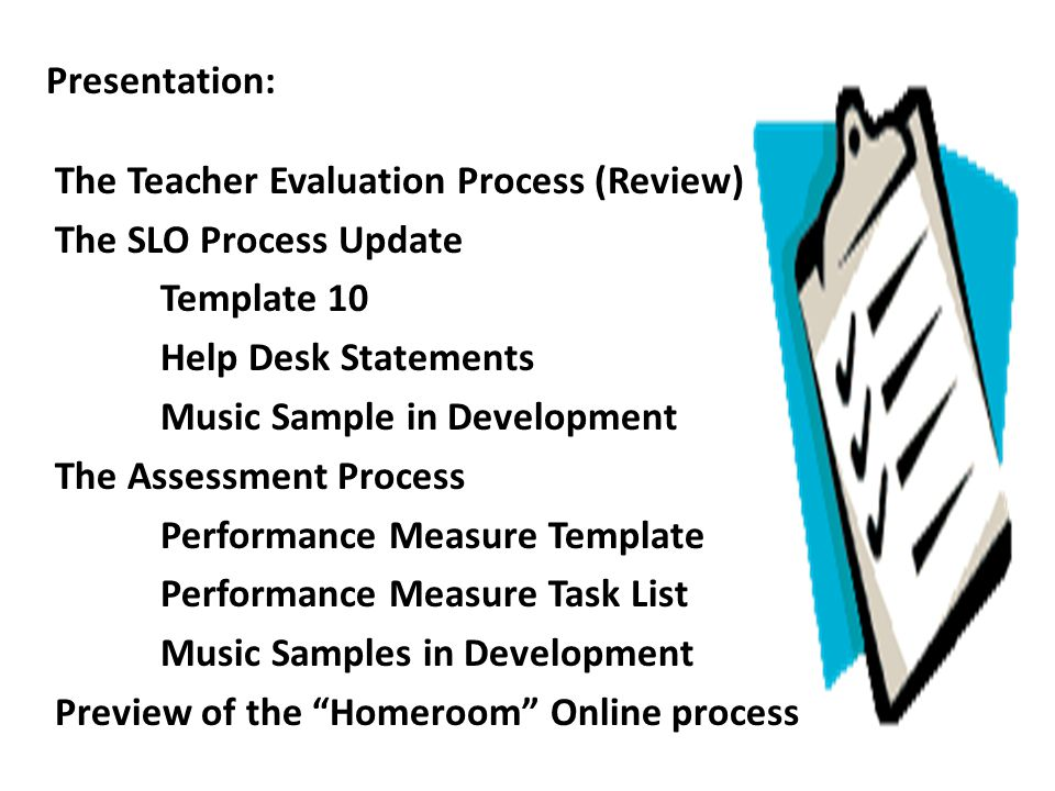Presentation: The Teacher Evaluation Process (Review) The SLO Process Update. Template 10. Help Desk Statements.