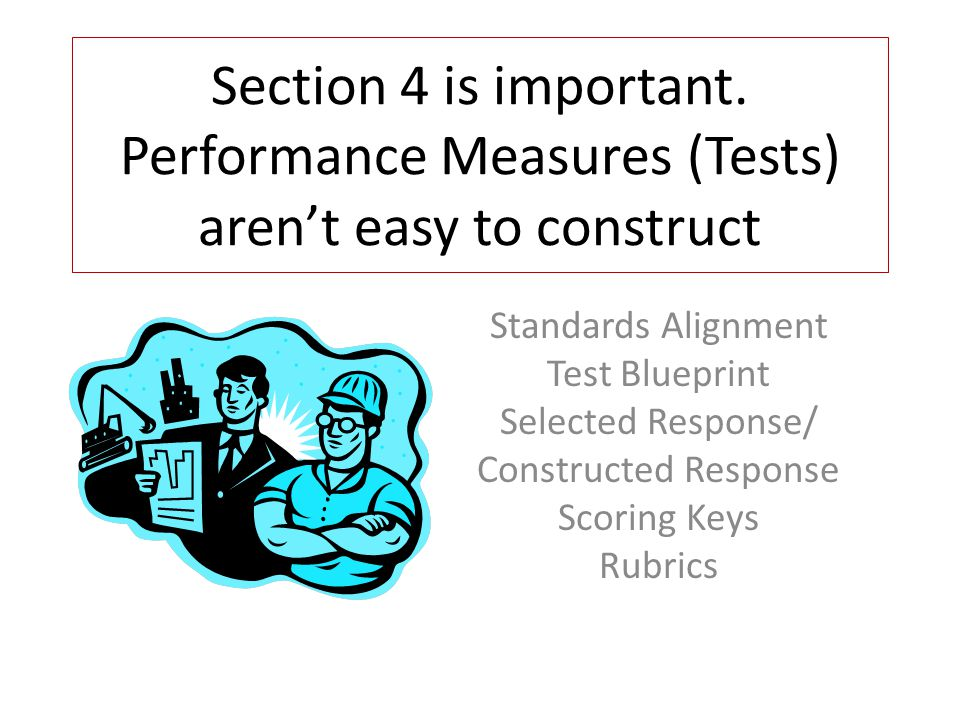 Section 4 is important. Performance Measures (Tests) aren't easy to construct