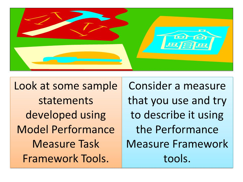 Look at some sample statements developed using Model Performance Measure Task Framework Tools.