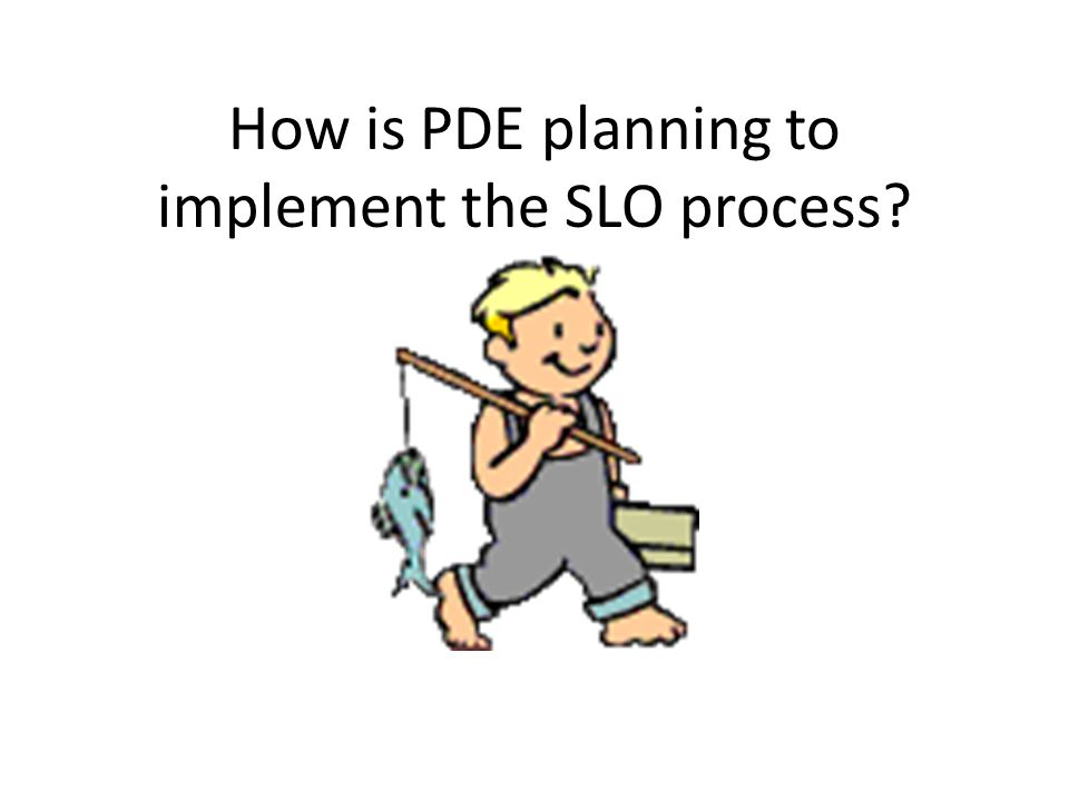 How is PDE planning to implement the SLO process
