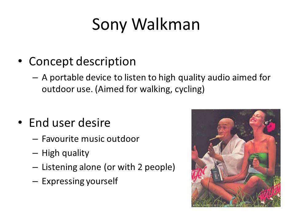Sony Walkman Concept description End user desire