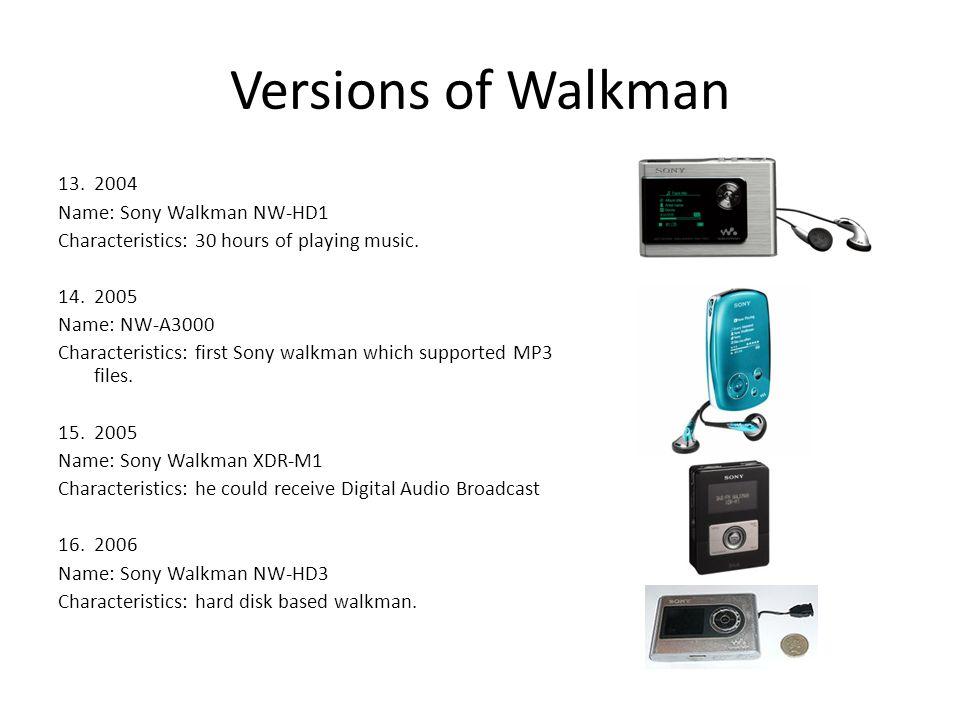 Versions of Walkman 2004 Name: Sony Walkman NW-HD1