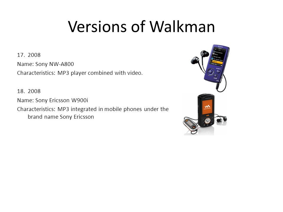 Versions of Walkman 2008 Name: Sony NW-A800