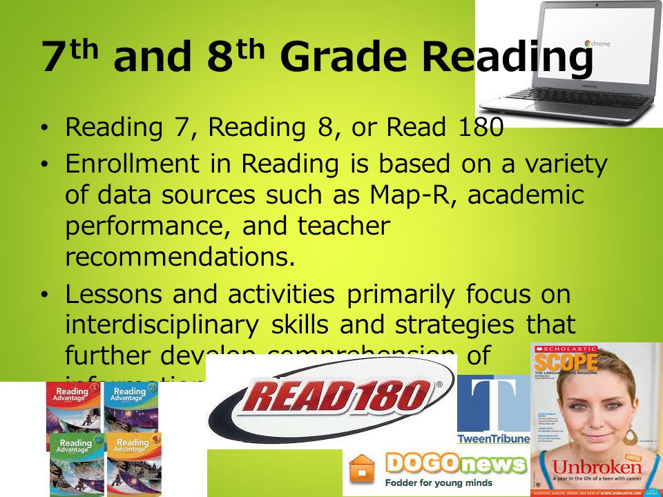 7th and 8th Grade Reading Reading 7, Reading 8, or Read 180