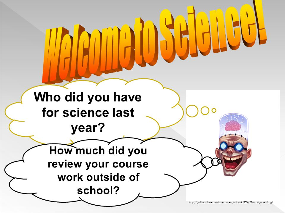 Welcome to Science! Who did you have for science last year
