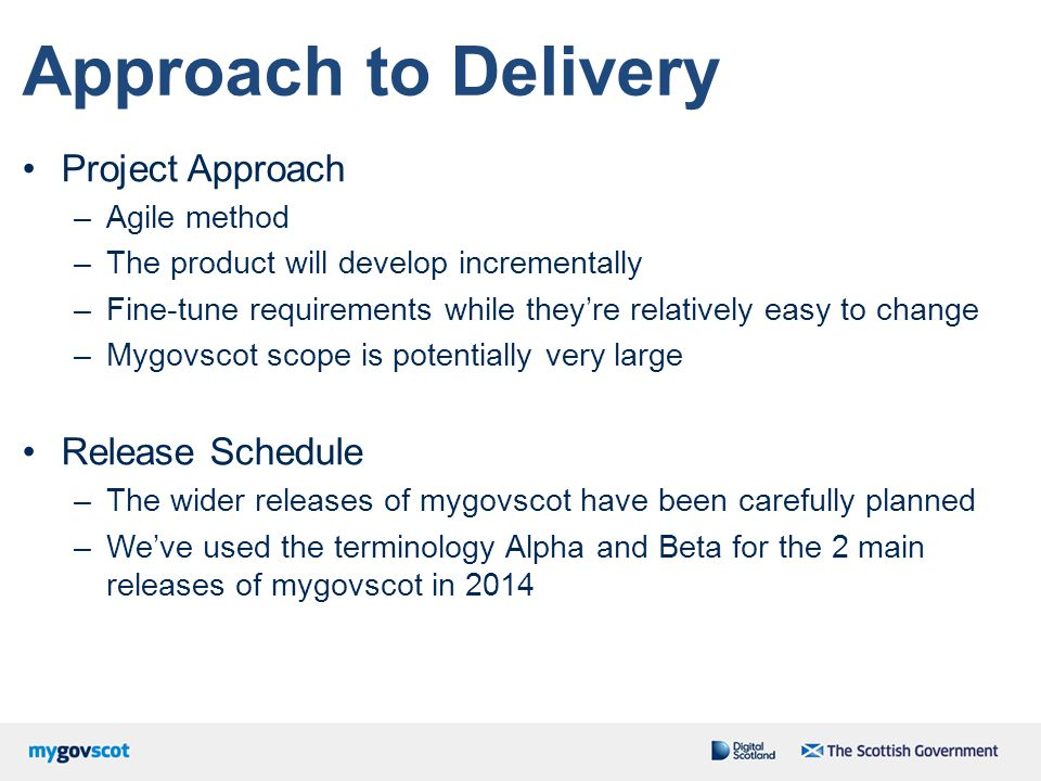 Approach to Delivery Project Approach Release Schedule Agile method