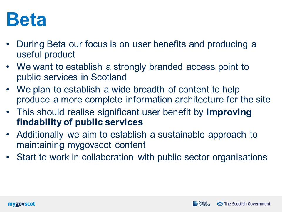 Beta During Beta our focus is on user benefits and producing a useful product.