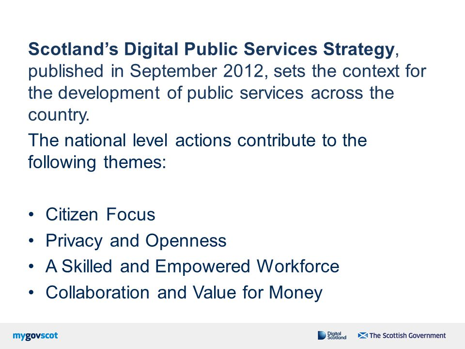 Scotland's Digital Public Services Strategy, published in September 2012, sets the context for the development of public services across the country.