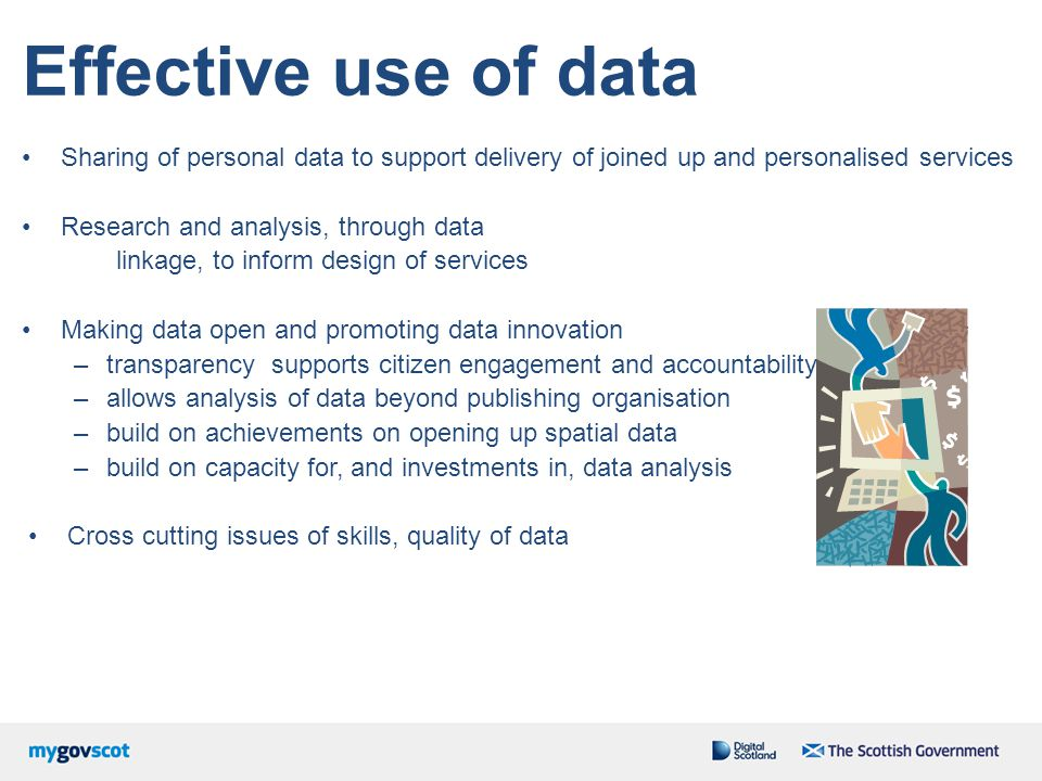 Effective use of data Sharing of personal data to support delivery of joined up and personalised services.