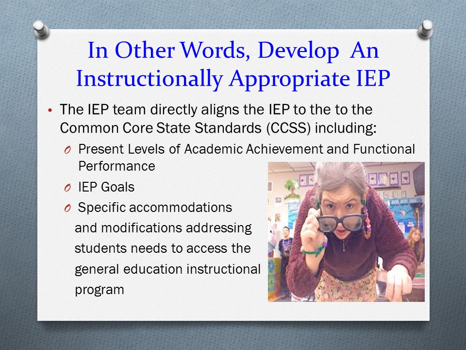 In Other Words, Develop An Instructionally Appropriate IEP