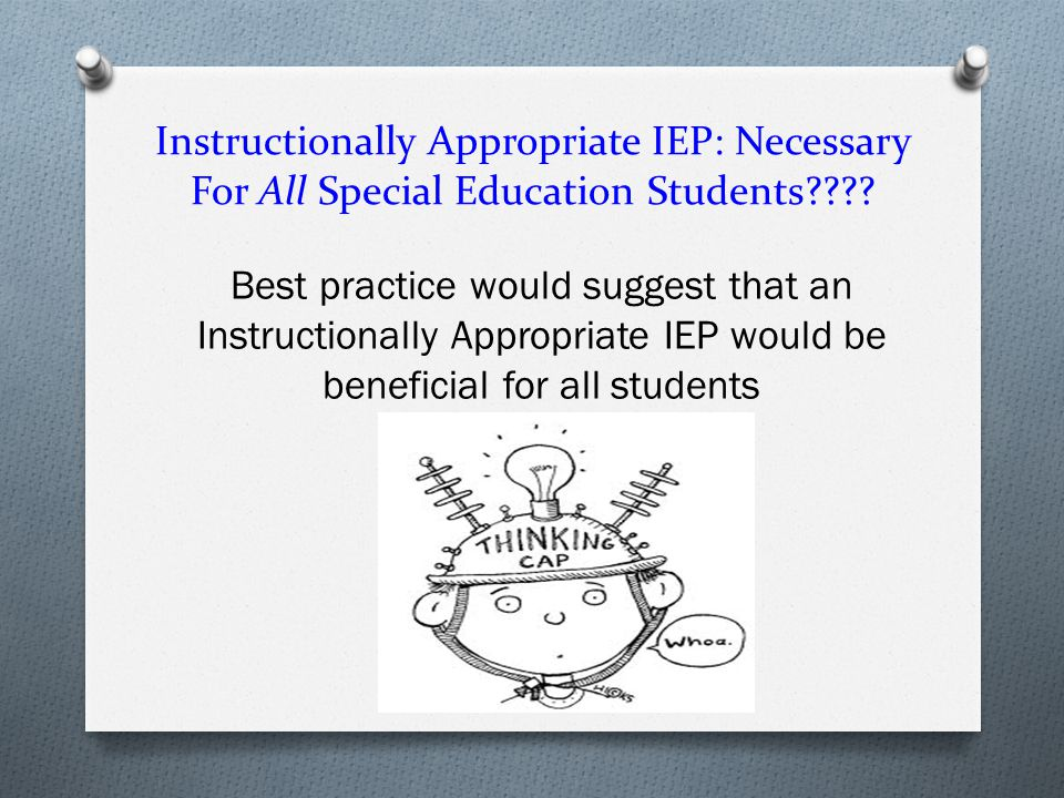 Instructionally Appropriate IEP: Necessary For All Special Education Students