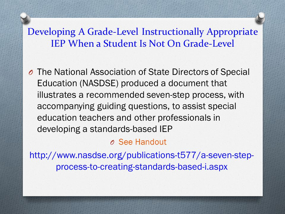 Developing A Grade-Level Instructionally Appropriate IEP When a Student Is Not On Grade-Level