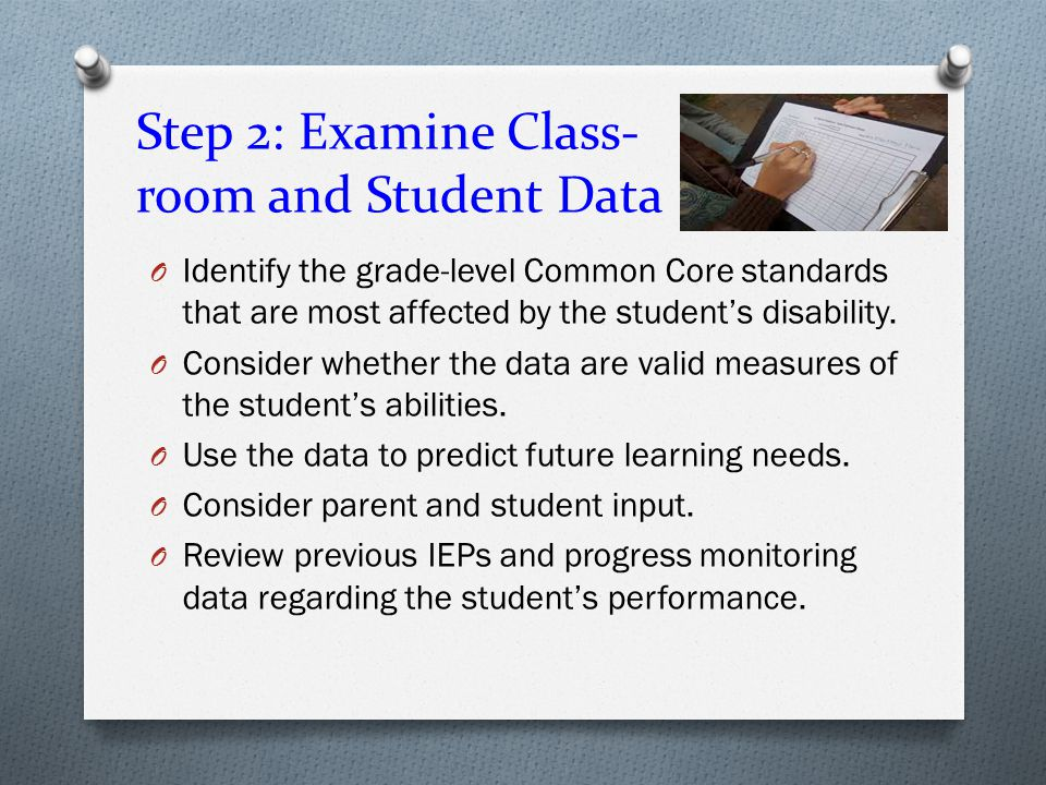 Step 2: Examine Class- room and Student Data