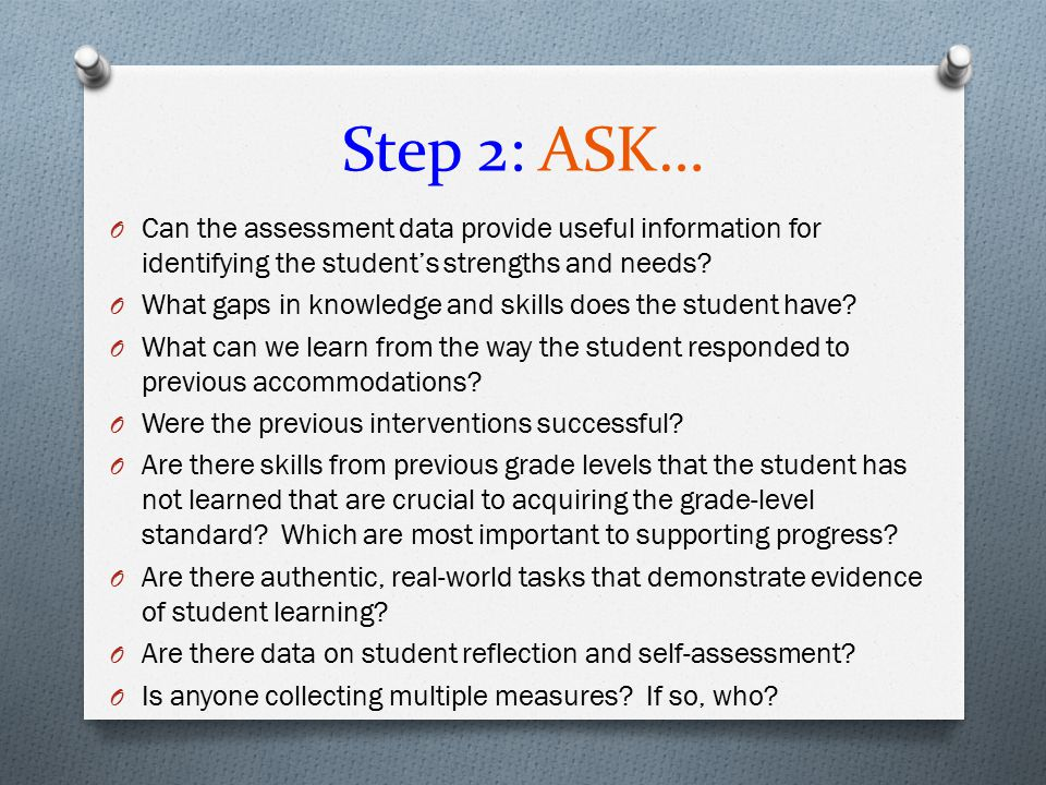 Step 2: ASK… Can the assessment data provide useful information for identifying the student's strengths and needs