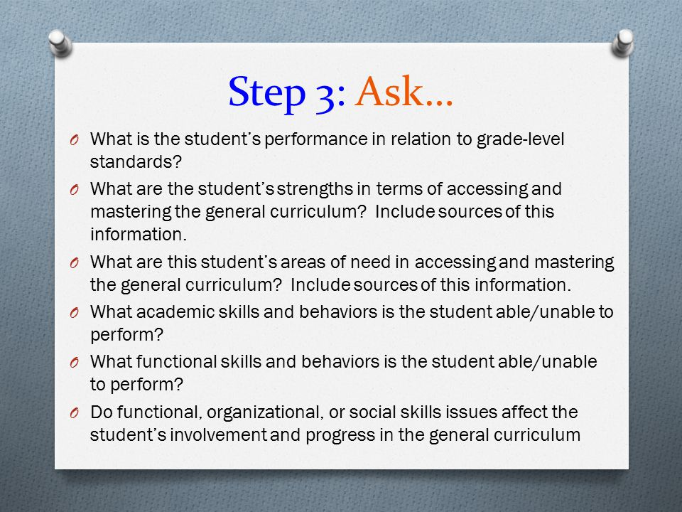 Step 3: Ask… What is the student's performance in relation to grade-level standards