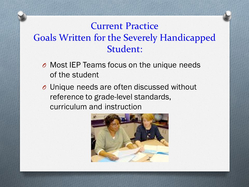 Current Practice Goals Written for the Severely Handicapped Student: