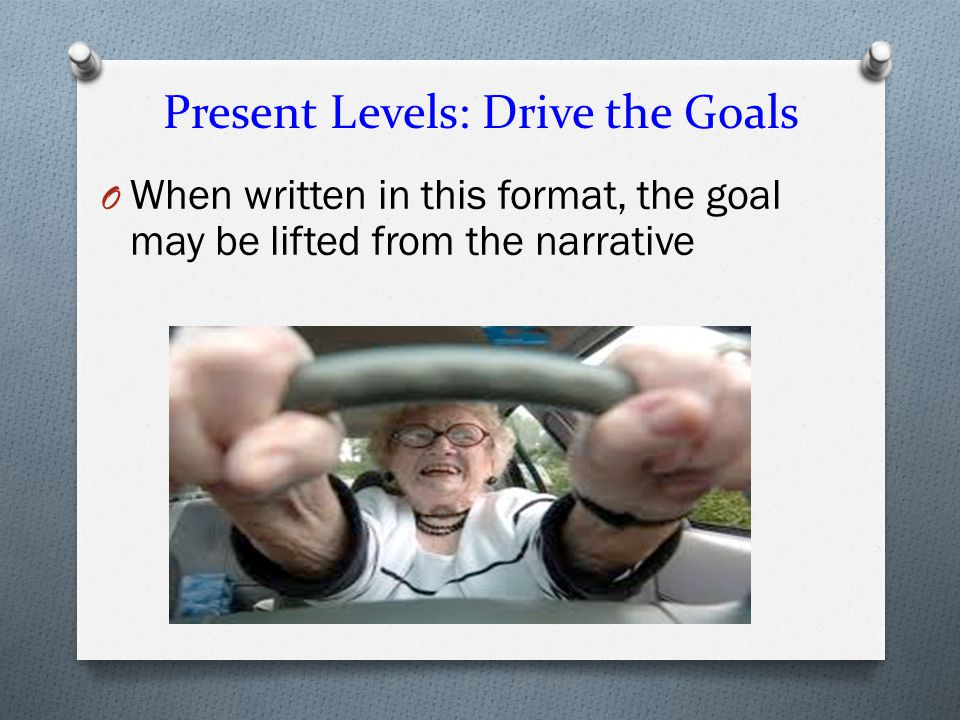 Present Levels: Drive the Goals
