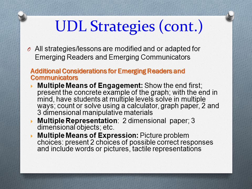 UDL Strategies (cont.) All strategies/lessons are modified and or adapted for Emerging Readers and Emerging Communicators.