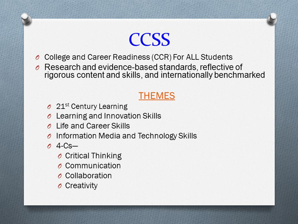 CCSS THEMES College and Career Readiness (CCR) For ALL Students