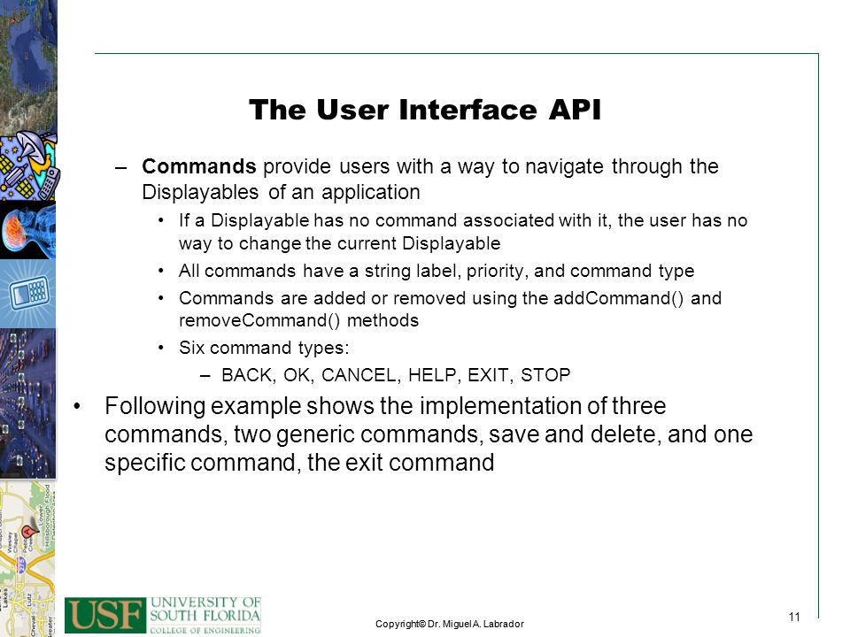 The User Interface API Commands provide users with a way to navigate through the Displayables of an application.