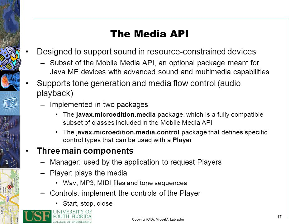 The Media API Designed to support sound in resource-constrained devices.