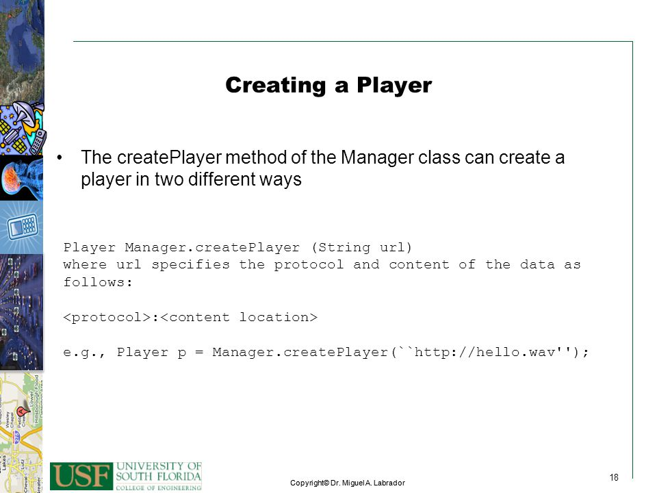 Creating a Player The createPlayer method of the Manager class can create a player in two different ways.