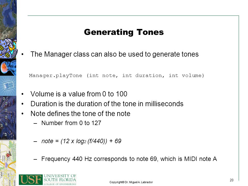 Generating Tones The Manager class can also be used to generate tones
