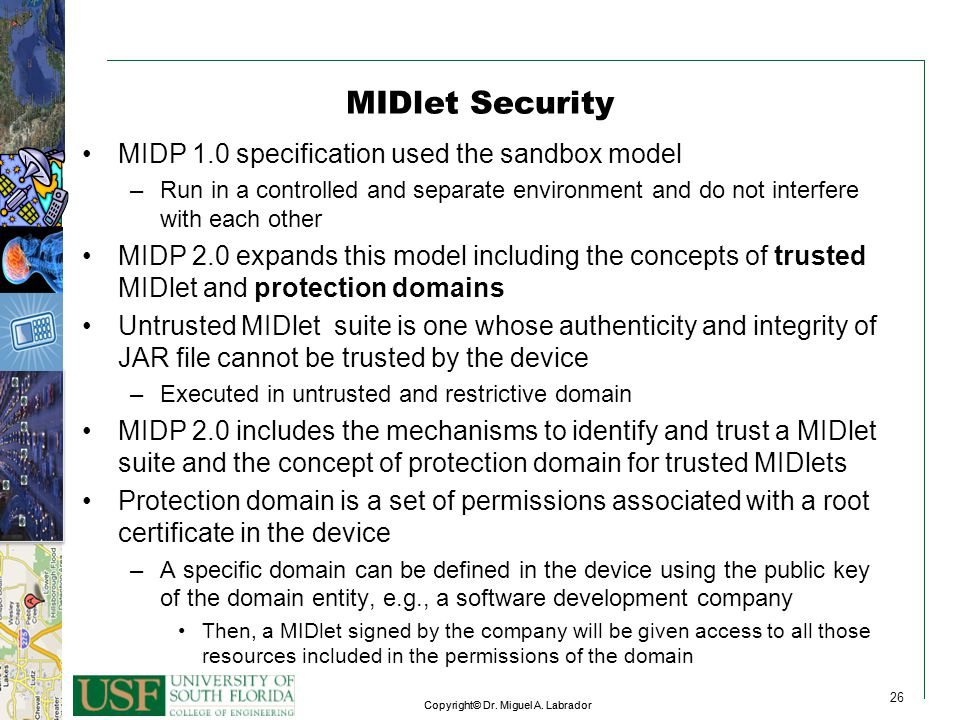 MIDlet Security MIDP 1.0 specification used the sandbox model