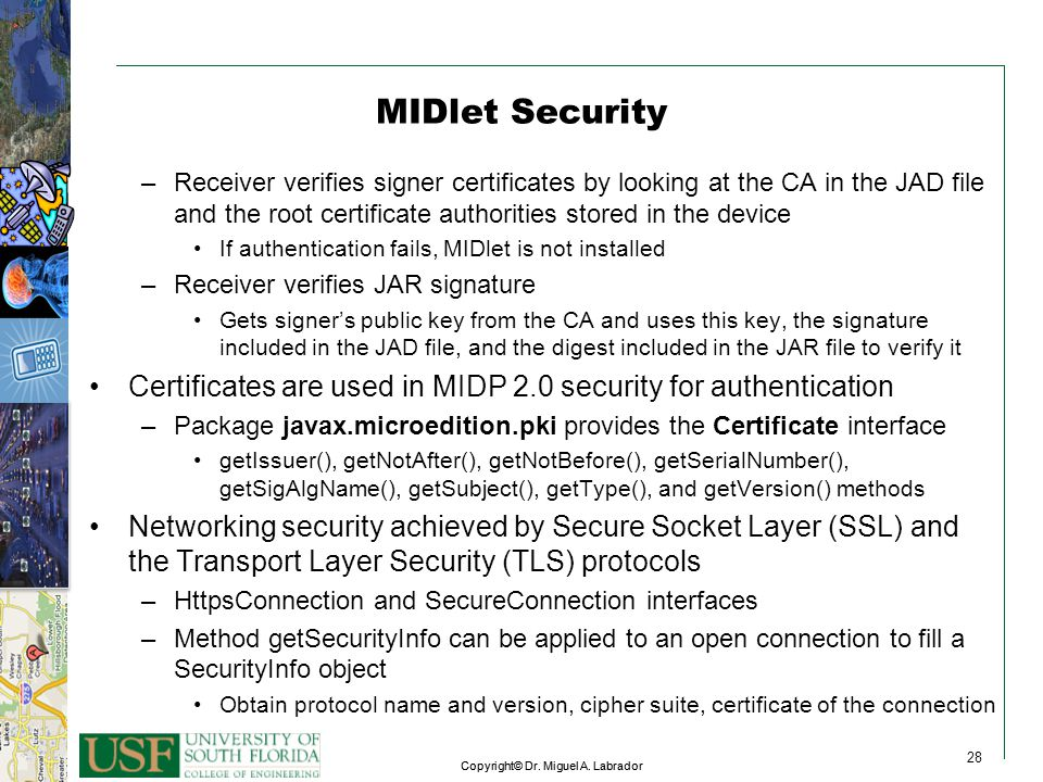 MIDlet Security Receiver verifies signer certificates by looking at the CA in the JAD file and the root certificate authorities stored in the device.
