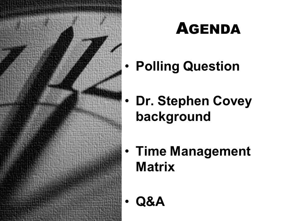 Agenda Polling Question Dr. Stephen Covey background