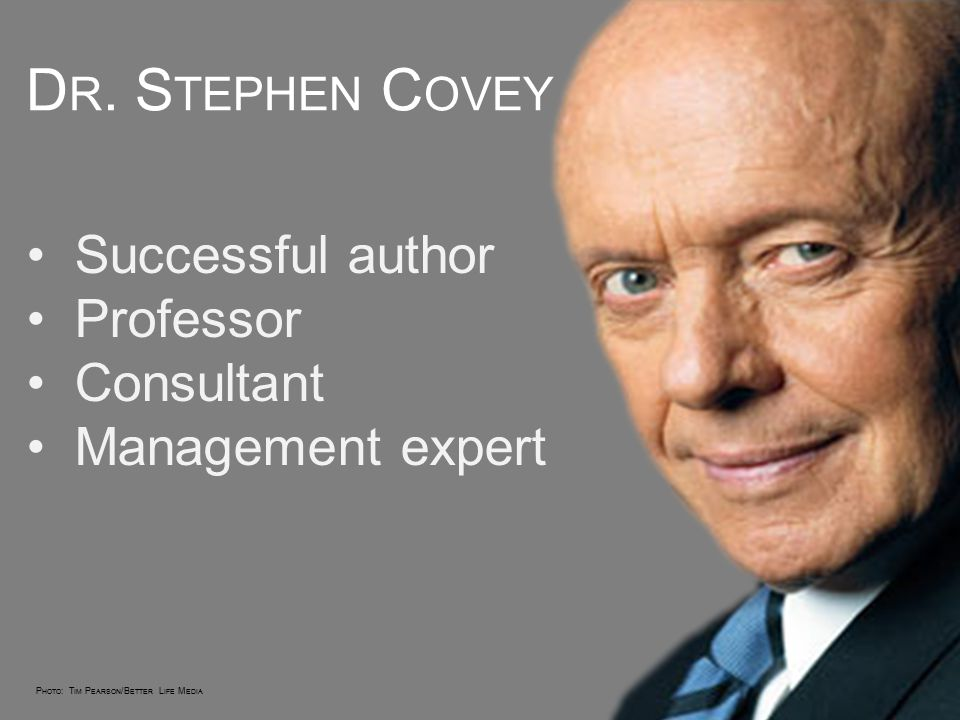 Dr. Stephen Covey Successful author Professor Consultant